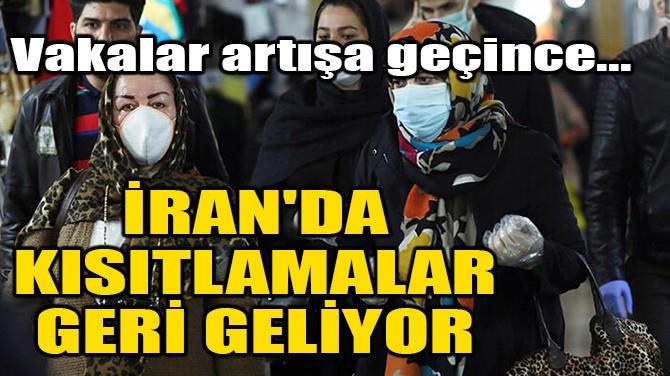 İRAN'DA KISITLAMALAR GERİ GELİYOR!