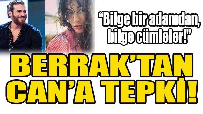 BERRAK TÜZÜNATAÇ'TAN CAN YAMAN'A SERT TEPKİ!