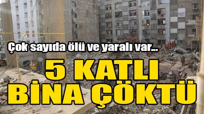 5 KATLI BİNA ÇÖKTÜ!