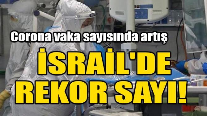 İSRAİL'DE REKOR SAYI!