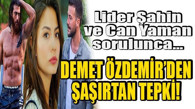DEMET ÖZDEMİR'DEN ŞAŞIRTAN TEPKİ!