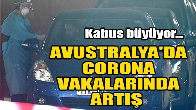 AVUSTRALYA'DA CORONAVİRÜS VAKALARINDA ARTIŞ