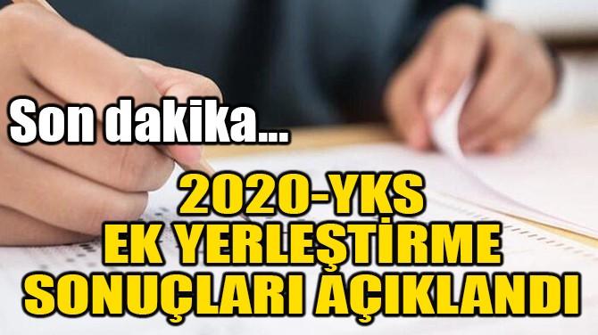 2020-YKS EK YERLEŞTİRME SONUÇLARI AÇIKLANDI!
