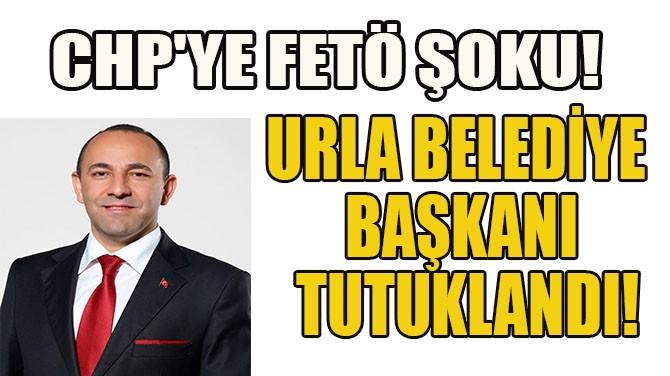 CHP'Lİ BAŞKAN FETÖ'DEN TUTUKLANDI!