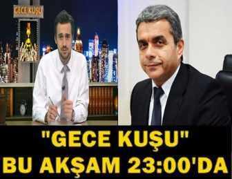"""""""GECE KUŞU""""NA BU GECE DOKTOR GÜRKAN KUBİLAY GELİYOR!.."""