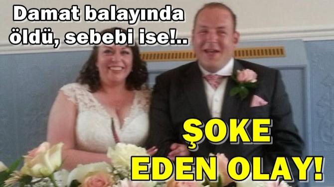 ŞOKE EDEN OLAY! DAMAT BALAYINDA ÖLDÜ, SEBEBİ İSE!..