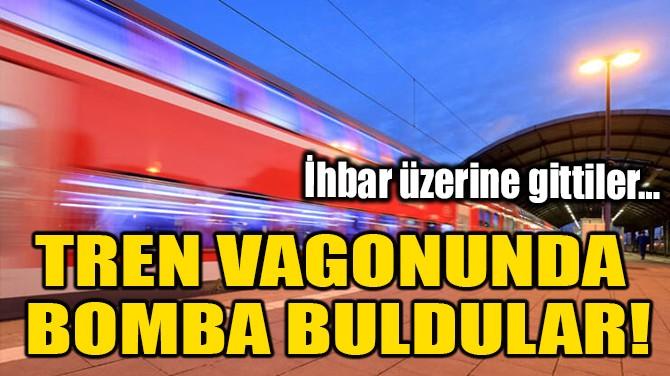 TREN VAGONUNDA BOMBA BULDULAR!