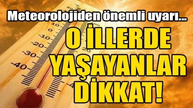 METEOROLOJİDEN ÖNEMLİ UYARI!