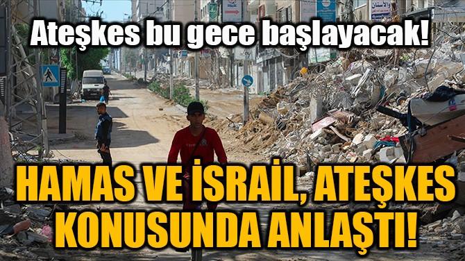 İSRAİL KABİNESİ ATEŞKESİ ONAYLADI!