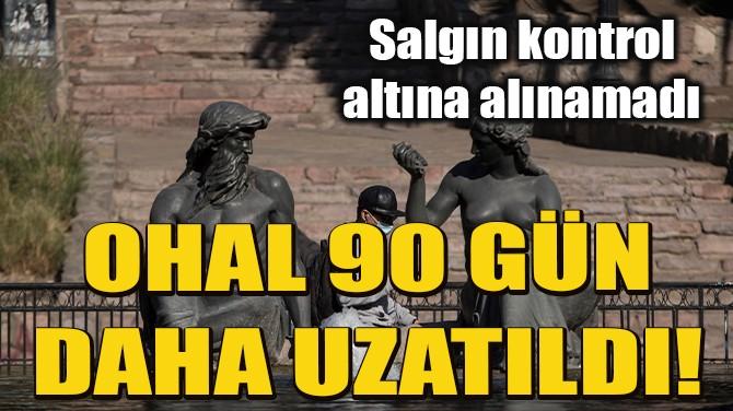 ŞİLİ'DE OHAL 90 GÜN UZATILDI
