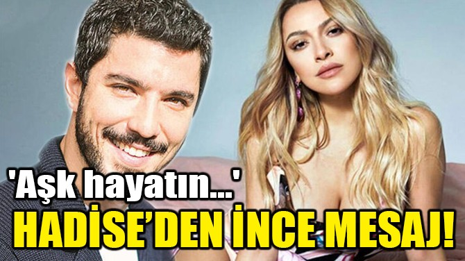 HADİSE'DEN İNCE MESAJ!
