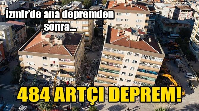 484 ARTÇI DEPREM!
