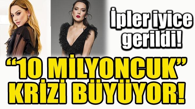 """HADİSE VE DEMET AKALIN ARASINDAKİ """"10 MİLYONCUK"""" KRİZİ BÜYÜYOR!"""