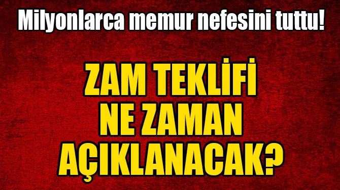 MİLYONLARCA MEMUR NEFESİNİ TUTTU!