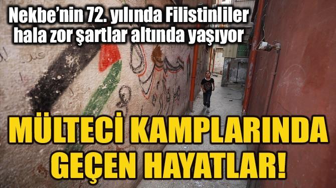 FİLİSTİN'DE (BÜYÜK FELAKET) NEKBE'NİN 72. YILI!