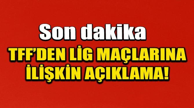 TFF'DEN SON DAKİKA AÇIKLAMASI!