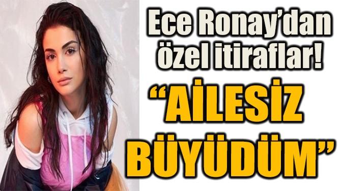 """""""AİLESİZ BÜYÜDÜM"""""""