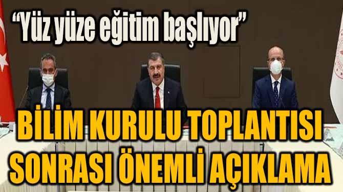 BİLİM KURULU TOPLANTISI SONRASI ÖNEMLİ AÇIKLAMA!