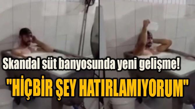 """""""HİÇBİR ŞEY HATIRLAMIYORUM"""""""