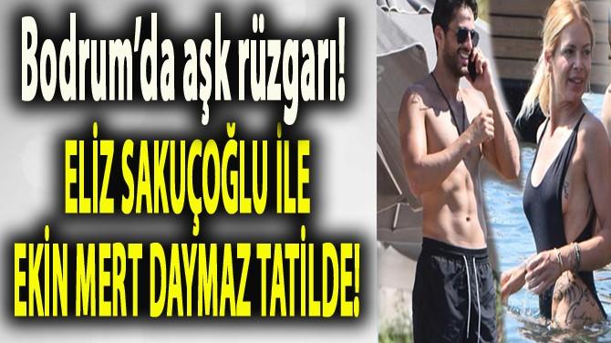 ELİZ YÜZDÜ, EKİN MERT SAKLANDI!