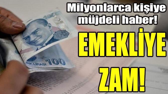 EMEKLİYE ZAM!
