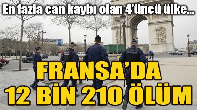EN FAZLA CAN KAYBI OLAN 4'ÜNCÜ ÜLKE: FRANSA