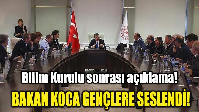 BAKAN KOCA GENÇLERE SESLENDİ!