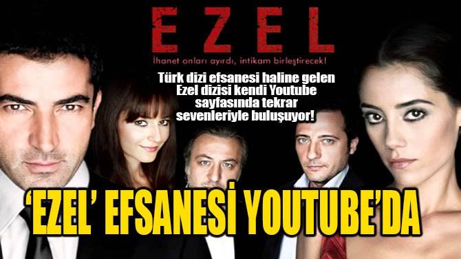 'EZEL' EFSANESİ YOUTUBE'DA!