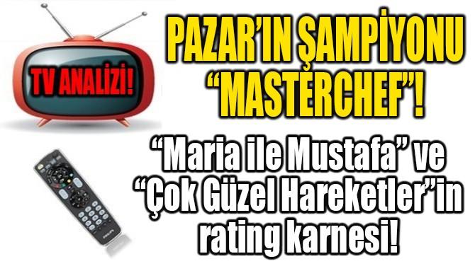 """PAZAR'IN ŞAMPİYONU """"MASTERCHEF""""!"""
