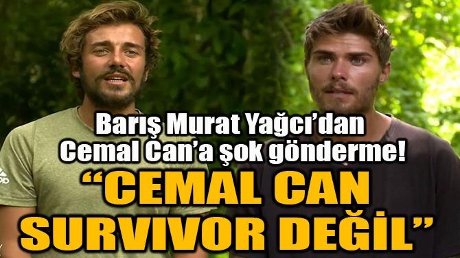 BARIŞ MURAT YAĞCI'DAN CEMAL CAN'A ŞOK GÖNDERME!