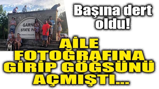 AİLE FOTOĞRAFINA GİRİP GÖĞSÜNÜ AÇMIŞTI! ŞİMDİ HER YERDE ARANIYOR