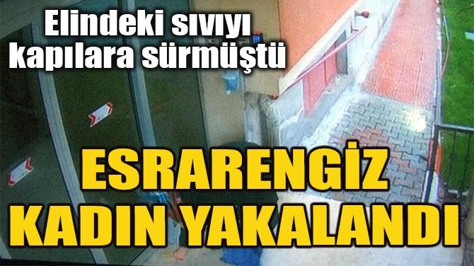 ESRARENGİZ KADIN YAKALANDI!