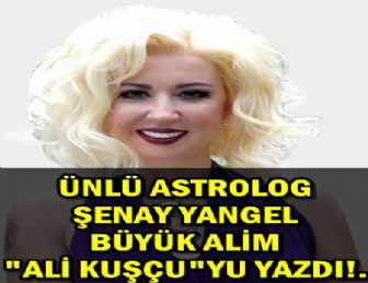 ASTROLOJİNİN MESSİ'Sİ  ŞENAY YANGEL'DEN YİNE MÜTHİŞ BİR YAZI!..
