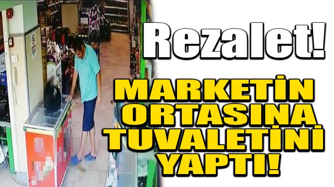 MARKETİN ORTASINA TUVALETİNİ YAPTI!
