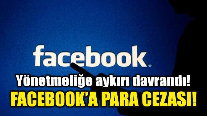 FACEBOOK'A PARA CEZASI!