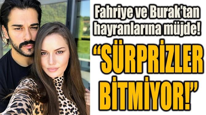 """""""SÜRPRİZLER BİTMİYOR!"""""""