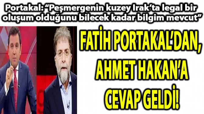 FATİH PORTAKAL'DAN, AHMET HAKAN'A CEVAP GELDİ!