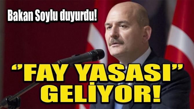 ''FAY YASASI'' GELİYOR!
