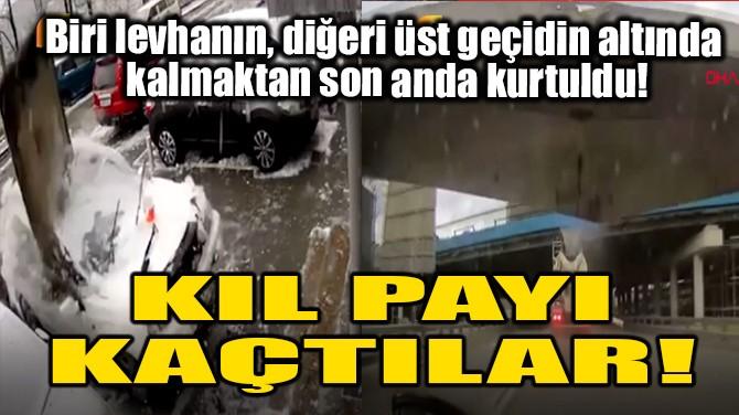 KIL PAYI KAÇTILAR!
