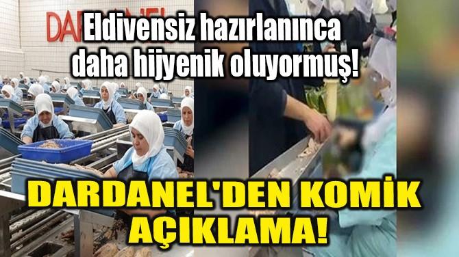 DARDANEL'DEN KOMİK AÇIKLAMA!