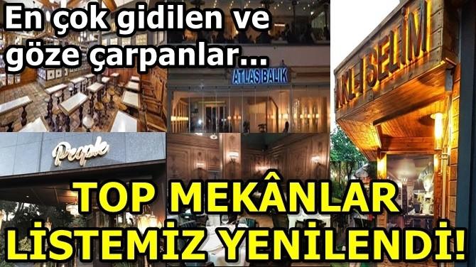"""""""TOP MEKANLAR"""" LİSTEMİZ YENİLENDİ!.."""