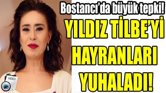 YILDIZ TİLBE'Yİ  HAYRANLARI  YUHALADI!