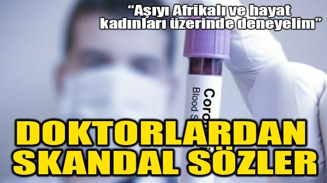 DOKTORLARDAN SKANDAL SÖZLER