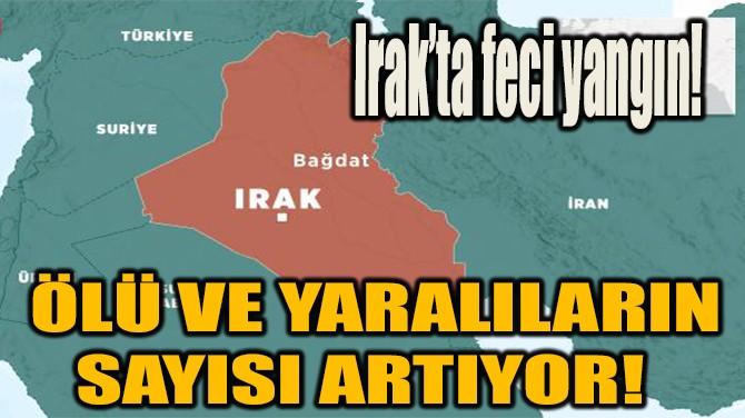 IRAK'TA COVİD-19 HASTALARININ KALDIĞI HASTANEDE YANGIN!