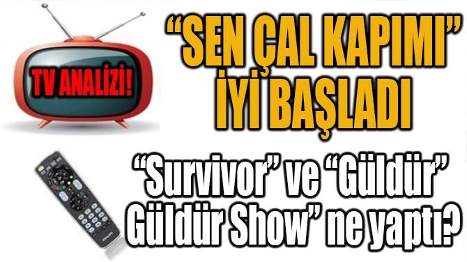 """SEN ÇAL KAPIMI"" İYİ BAŞLADI"
