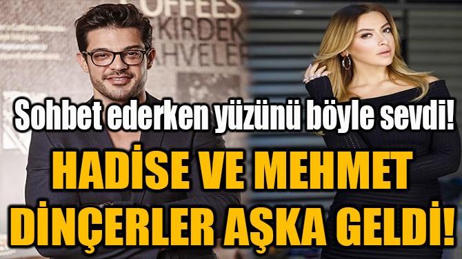 HADİSE VE MEHMET DİNÇERLER AŞKA GELDİ!