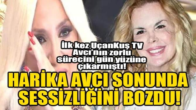 HARİKA AVCI SONUNDA SESSİZLİĞİNİ BOZDU!