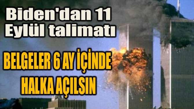 BİDEN'DAN 11 EYLÜL TALİMATI