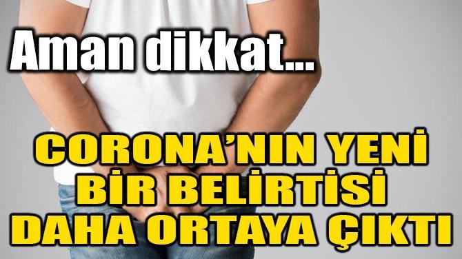 CORONAVİRÜS'ÜN YENİ BİR BELİRTİSİ DAHA ÇIKTI!