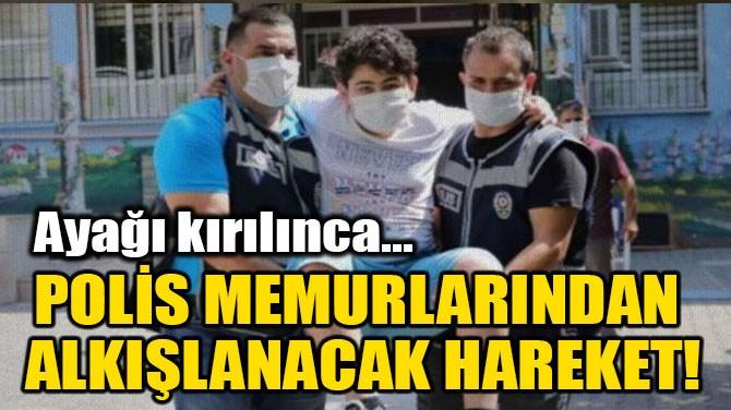 POLİS MEMURLARINDAN ALKIŞLANACAK HAREKET!